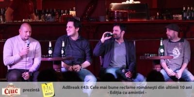 [AdBreak #43] Amintiri din ultimii 10 ani si sfaturi de viitor de la: Claudiu Dobrita, Mihai Gongu, Robert Tiderle, Razvan Capanescu