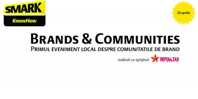 SMARK KnowHow - Brands & Communities, primul eveniment local despre comunitatile de brand
