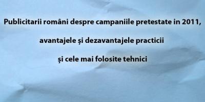 Publicitarii romani despre campaniile pretestate in 2011, avantajele si dezavantajele practicii si cele mai folosite tehnici