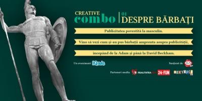 Astazi are loc prima editie Creative Combo: Barbatul in publicitate
