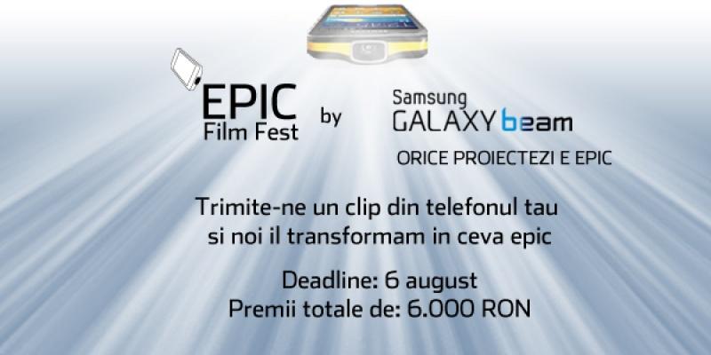 Au inceput inscrierile in cadrul competitiei Epic Film Fest by Samsung Galaxy Beam