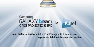Vino sa-ti transformi fotografiile in postere epice cu Samsung Galaxy Beam la ADfel 2012