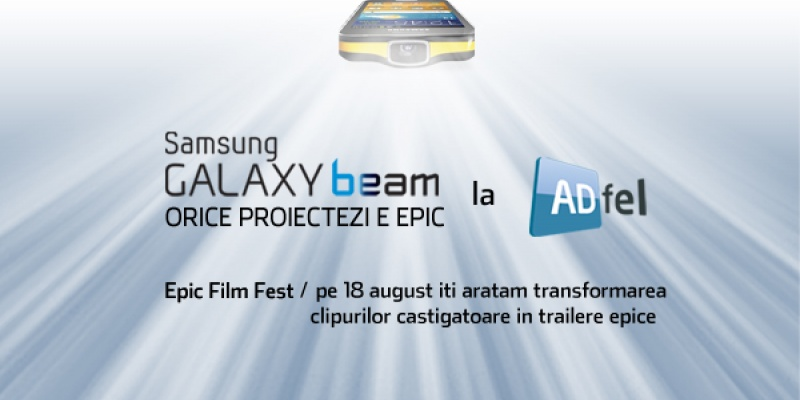Sambata la ADfel proiectam superproductiile Epic Film Fest powered by Samsung Galaxy Beam