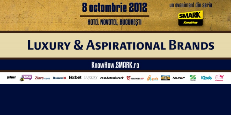 Eveniment SMARK KnowHow: Luxury & Aspirational Brands 2012