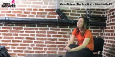 "[IQads Kadett] Oana Bulexa, THE PRACTICE: ""Profesionistii din PR sunt oameni-orchestra"""