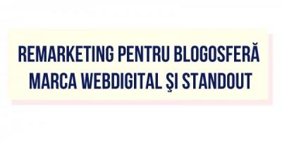 O campanie de fidelizare a cititorilor de bloguri, semnata de WebDigital si Standout
