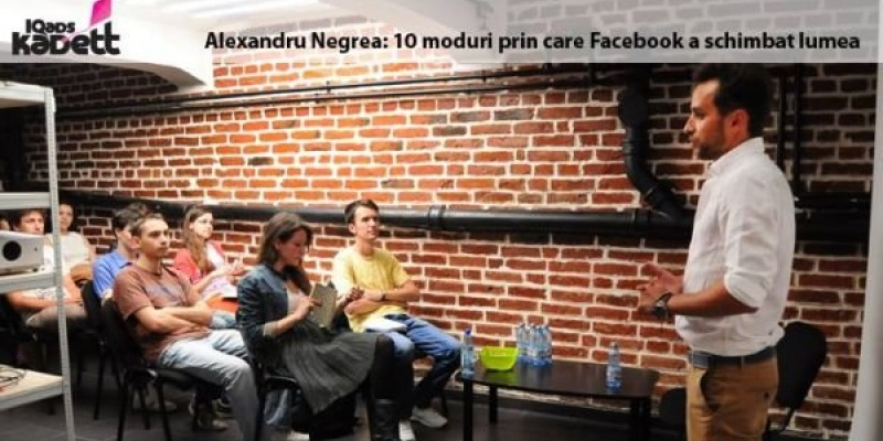 [IQads Kadett] Alex Negrea despre perspectiva utilizatorului si perspectiva brandului pe Facebook