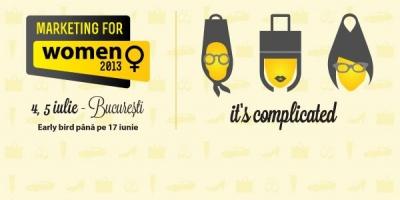 Sociologi, marketeri si publicitari dezbat caracteristicile femeilor din target-ul comercial la conferinta Marketing for Women 2013