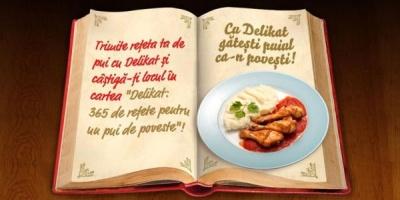 """Unilever deruleaza campania promotionala """"Cu Delikat gatesti puiul ca-n povesti!"""""""