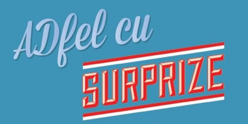 Surpriza – tema suplimentului ADfel 2013