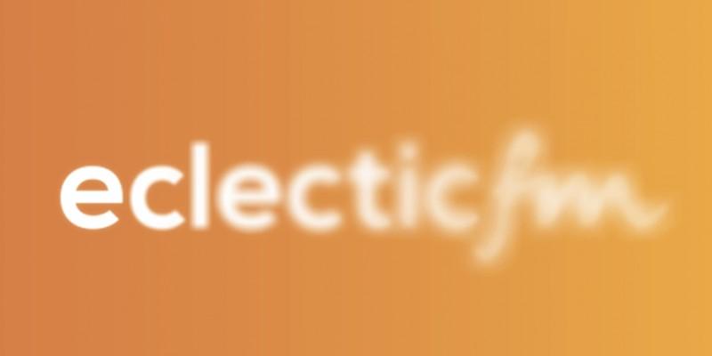 """eclecticfm, un radio nascut din nevoia de """"altceva"""""""