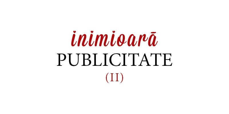 Publicitarii romani raspund: care-i spotul tau pereche, singurul, irepetabilul, the one? (II)