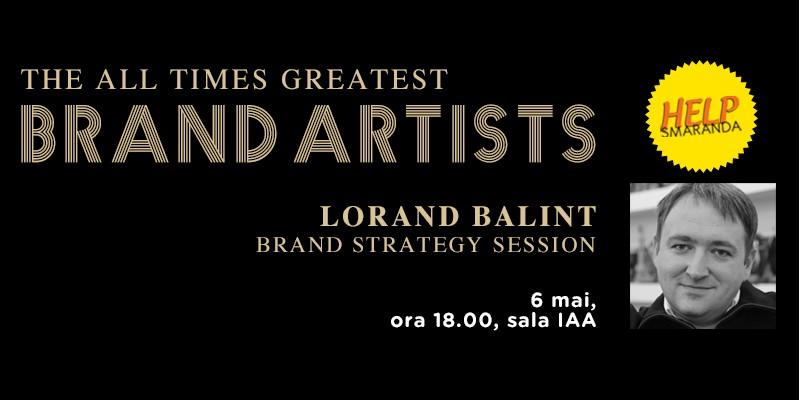 Cherchez le brand cu Lorand Balint in cadrul trainingului Brand Strategy Session