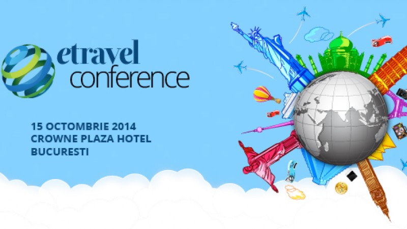 eTravel Conference, un eveniment dedicat marketingului digital in industria de turism