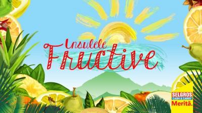 Insulele Fructive, o noua campanie GAV pentru Selgros