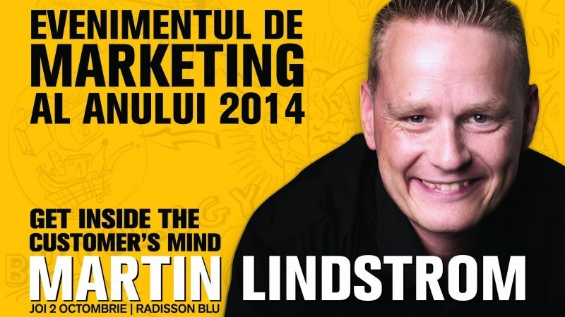 "Martin Lindstrom: ""Get inside the customer's mind"", pe 2 octombrie la Bucuresti"