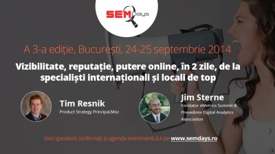 SEM Days 2014: despre vizibilitate, relevanta si putere in online, cu specialistii din SUA, UK si Romania