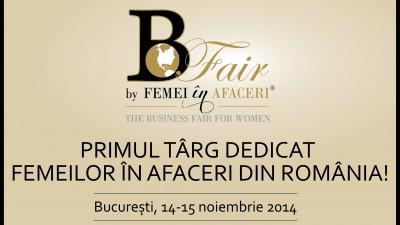 B-Fair by Femei in Afaceri, primul targ dedicat femeilor in afaceri din Romania