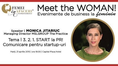 """3, 2, 1, START la PR! Comunicare pentru startup-uri"" cu Monica Jitariuc, Managing Partner MSLGROUP The Practice!"