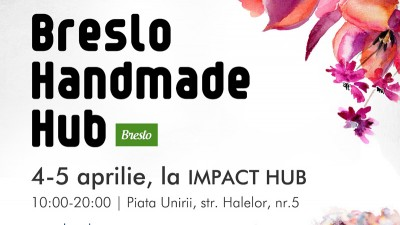 De neratat in Aprilie — Breslo Handmade Hub, primul eveniment oficial Breslo.ro din ultimii 4 ani