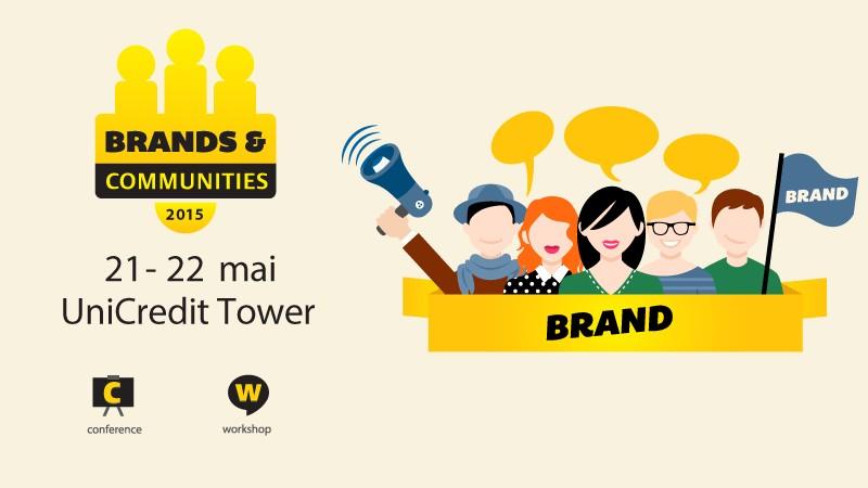 Call for Papers pentru Brands & Communities 2015 – Recrutam speakeri cu idei bune si studii de caz relevante