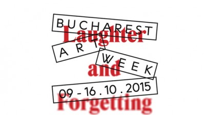 Bucharest Art Week 2015: Laughter and Forgetting, curatoriat de Olga Stefan