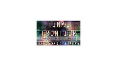 Ce aduce nou Final Frontier editia a V-a,singurul targ de carte SF & Fantasy