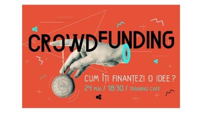 Curs: Cum finantezi o idee prin crowdfunding?