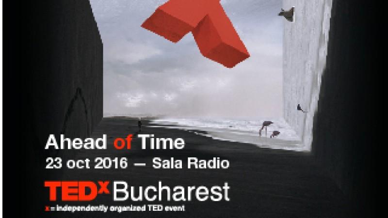 "Ghidati de tema ""Ahead of Time"", 17 oratori si artisti vor impartasi idei inovatoare pe scena Salii Radio la TEDxBucharest"