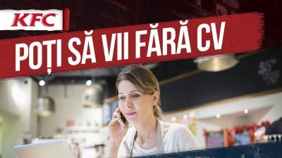 KFC angajează oameni pe bune, indiferent dacă au sau nu experiență