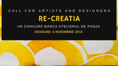 APEL pentru ARTISTI SI DESIGNERI:RE-CREATIA – UN CONCURS MARCA ATELIERUL DE PANZA