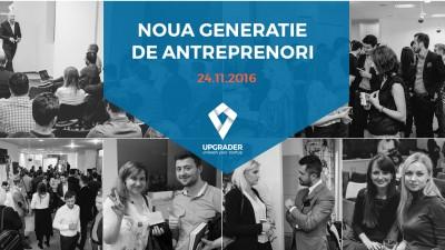 "Upgrader organizeaza evenimentul ""Noua generatie de antreprenori"""