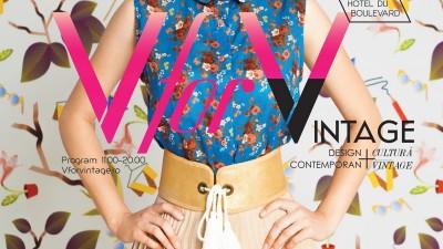 V FOR VINTAGE #17 târg de design contemporan și cultură vintage @Grand Hotel Du Boulevard pe 12 și 13 noiembrie