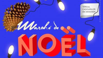 Marché de Noël – Târgul cadourilor de designer