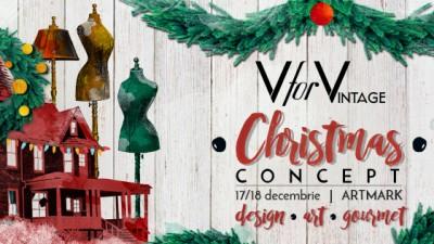 V for VINTAGE Christmas Concept târg de design, artă și gourmet | 17 și 18 decembrie@Galeriile Artmark