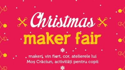 Christmas Maker Fair va avea loc pe 17 și 18 decembrie la Nod Makerspace