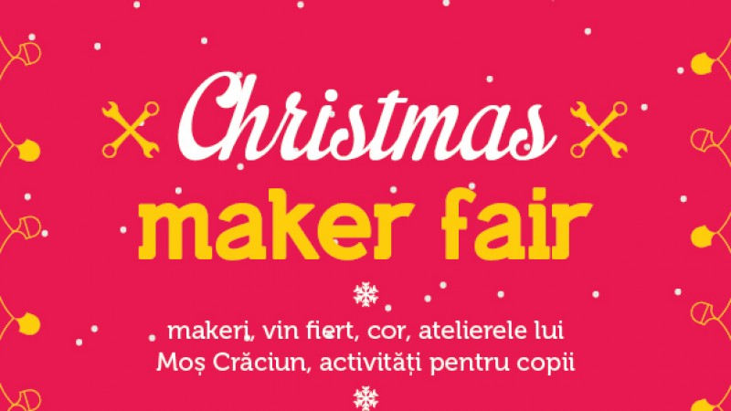 Christmas Maker Fair va avea loc pe 17 și 18 decembrie la Nod Makerspace