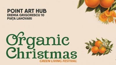 Organic Christmas îți aduce natura în mijlocul orașului. Pe 17 și 18 decembrie deschidem Crăciunul Organic