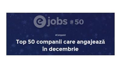 Top 50 companii care angajeaza in decembrie