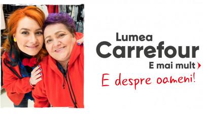 Lumea Carrefour e mai mult. E despre oameni!