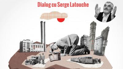 """""""Deteriorare garantată"""". În dialog cu Serge Latouche"""