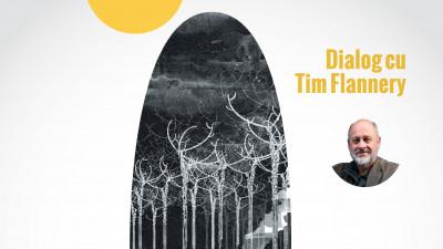 Speranța în aer | Dialog cu Tim Flannery