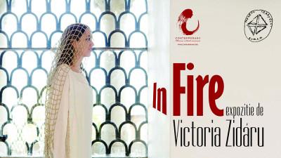 ÎN FIRE | Expoziție de vestimentație Victoria Zidaru