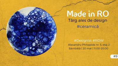 Made in RO, ediția #9, spune povești de design, coapte în cuptorul de ceramică