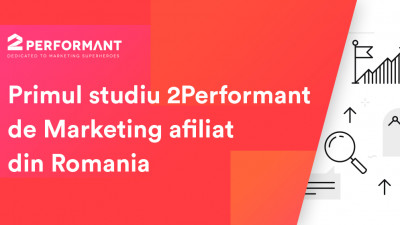 2Performant pornește un studiu al marketingului afiliat in Romania