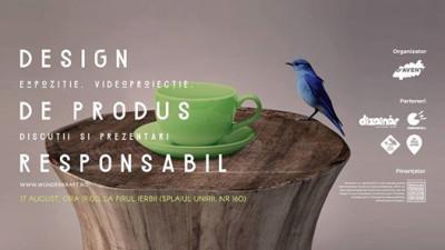 Design de produs responsabil. Expoziție, proiecții și discuții