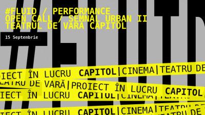 #FLUID / The Stage is Yours @ Teatrul de vară CAPITOL