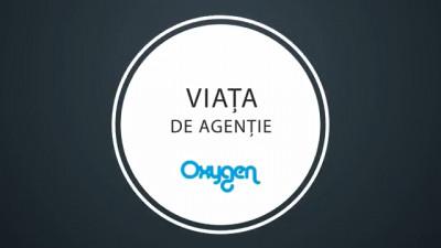 #ViatadeAgentie @ Oxygen