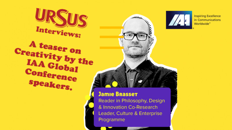 """A teaser on Creativity by Jamie Brassett presented by Ursus. """"For innovation to happen, creativity needs to be successfully implemented somewhere, or have a successful impact somewhere"""""""