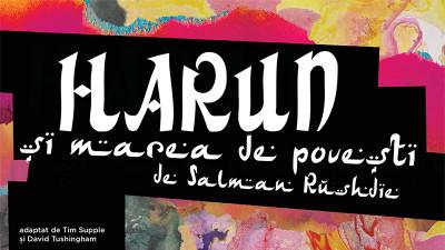 """""""Harun și Marea de povești"""", în închiderea Anim'est 2017. Un spectacol de teatru multimedia adaptat după romanul omonim al lui Salman Rushdie"""